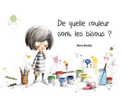 Rocio Bonilla, De quelle couleur sont les bisous ?