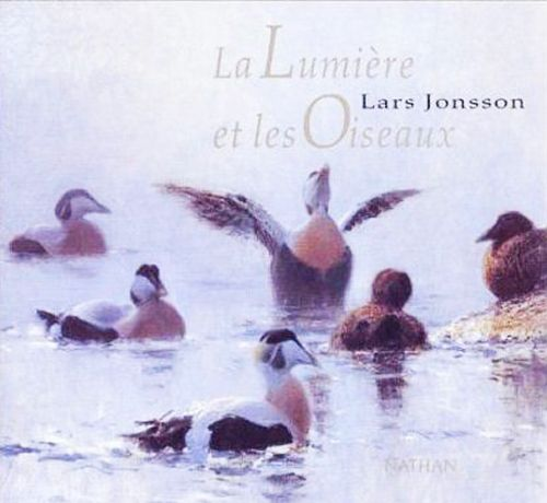 Lars Jonsson, La lumière et les oiseaux, Nathan