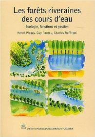 Hervé Piégay, Guy Pautou, Charles Ruffinoni, Les forêts riveraines des cours d'eau, Institut pour le Développement Forestier
