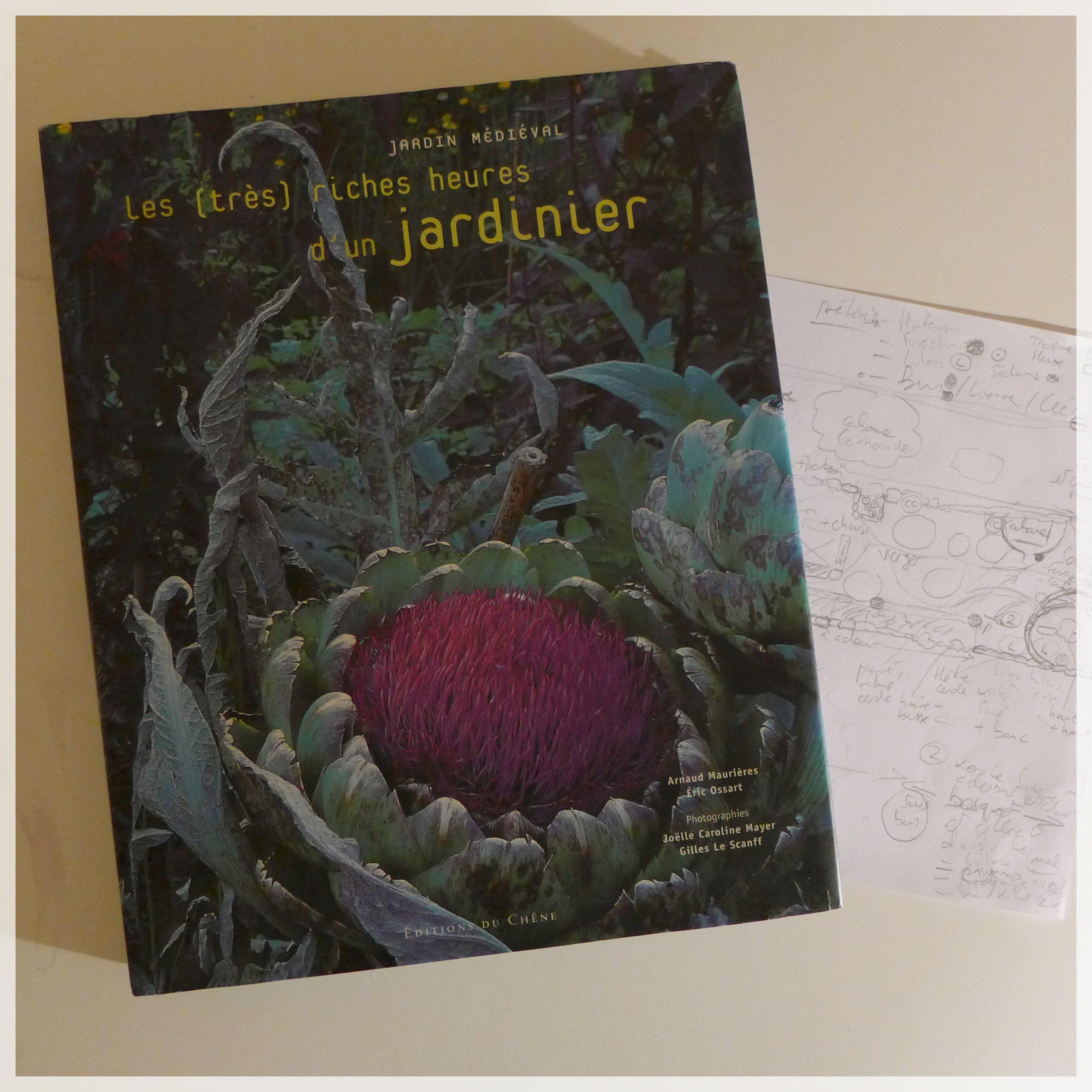 Arnaud Maurières et Éric Ossart, Jardin mediéval: les très riches heures d'un jardinier, Éditions du Chêne