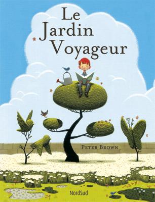 Peter Brown, Le Jardin Voyageur, Éditions NordSud