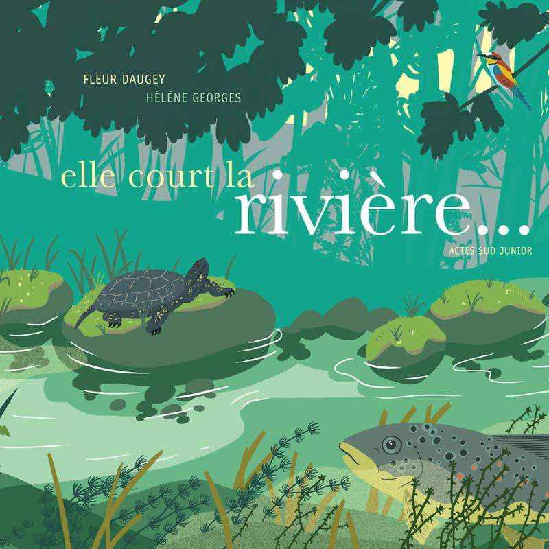 Fleur Daugey, Hélène Georges, Elle court la rivière, Actes Sud Junior