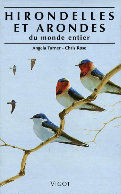 Angela Turner, Chris Rose, Hirondelles et arondes du monde entier, Éditions Vigot
