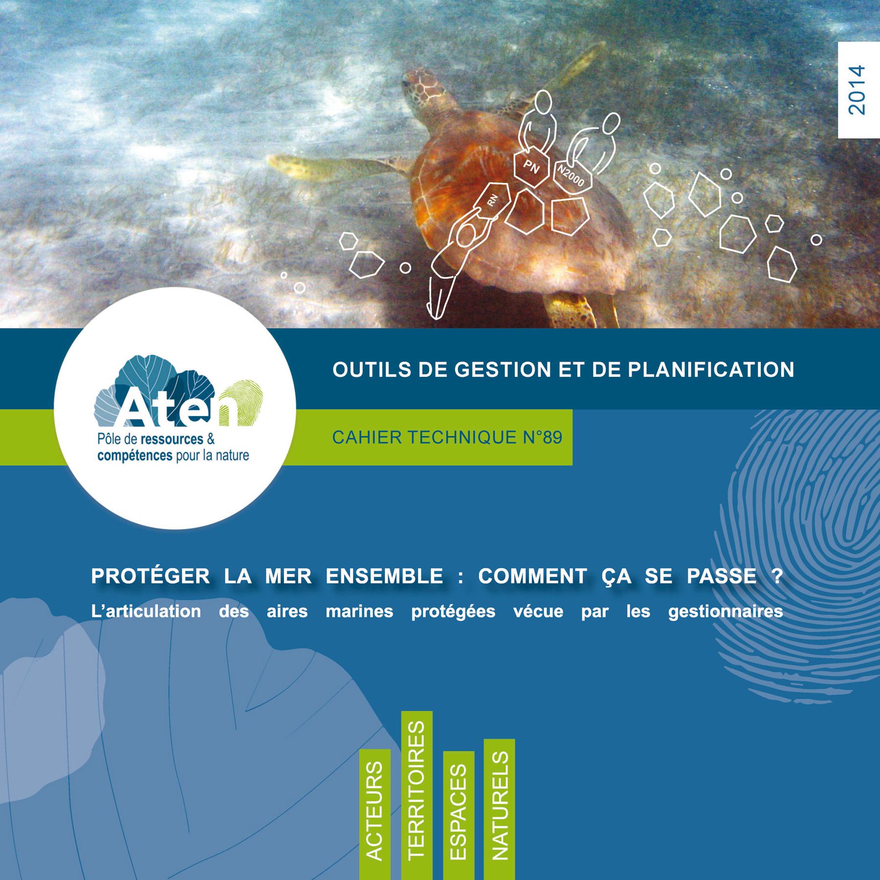 L. Luneau, E. Maison, Protéger la mer ensemble : comment ça se passe ? ATEN / Agence française pour la biodiversité, 2014, Coll.