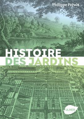 Philippe Prévôt, Histoire des jardins, éditions Ulmer