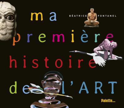 Béatrice Fontanel, ma première histoire de l'art, palette