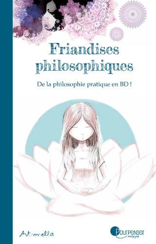 Art-mella. Friandises philosophiques. Éditions Pourpenser.