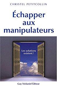Christel Petitcollin, échapper aux manipulateurs, Guy Trédaniel Éditeur
