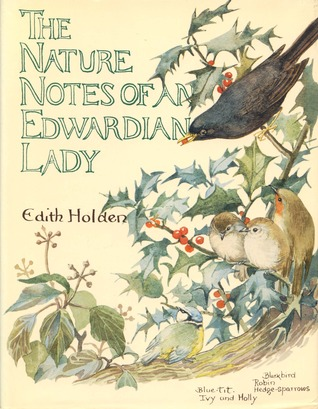 Edith Holden. The Nature Notes of an Edwardian Lady. Weeb & Bower. 1989