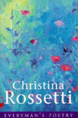 Christina Rossetti, selected and edited by Jan Marsh, Everyman, London, 1996